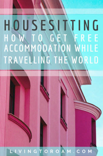 Could housesitting be the best way to get free accommodation? Discover our expert tips on housesitting, including what to write in your online profile, how to prepare for your first housesitting experience and what to ask homeowners before you arrive | visit Living to Roam for more travel tips | livingtoroam.com