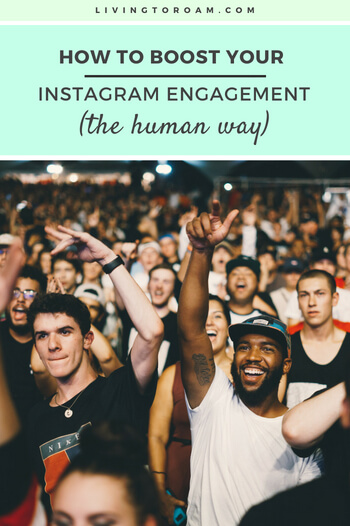 Forget followers and likes, engagement is the most crucial measurement of your success on Instagram. So how do you boost Instagram engagement the human way? In this post, you'll find actionable tips along with real-life examples from some of the stars of Instagram. Read it on livingtoroam.com | #instagramtips #socialmediatips #instagramengagement