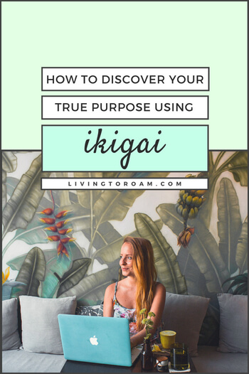 how to discover your true purpose using ikigai