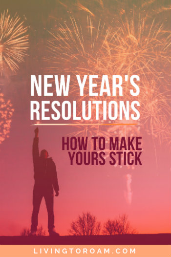 Find out exactly how you can actually STICK to your New Year's resolution… for real this time! How many times have you or your friends made huge resolutions at the start of the year, only to give up on them weeks later? It's time to change that. In this post you'll discover some of the most common reasons why people fail at making their New Year's resolution stick, and 5 helpful tips that can transform these into strategies for success. #newyearsresolution #goalsetting | livingtoroam.com