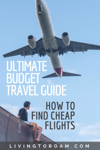 The ultimate guide to finding and booking cheap flights. Featuring pro tips for Google Flights, Momondo, Kayak, Skyscanner and plenty of handy resources | Visit Living to Roam for more travel & freelancing tips