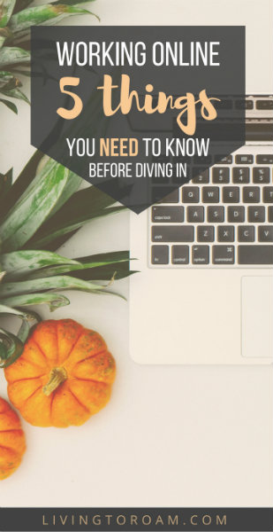 Working online: 5 things you need to know before diving in! | Living to Roam