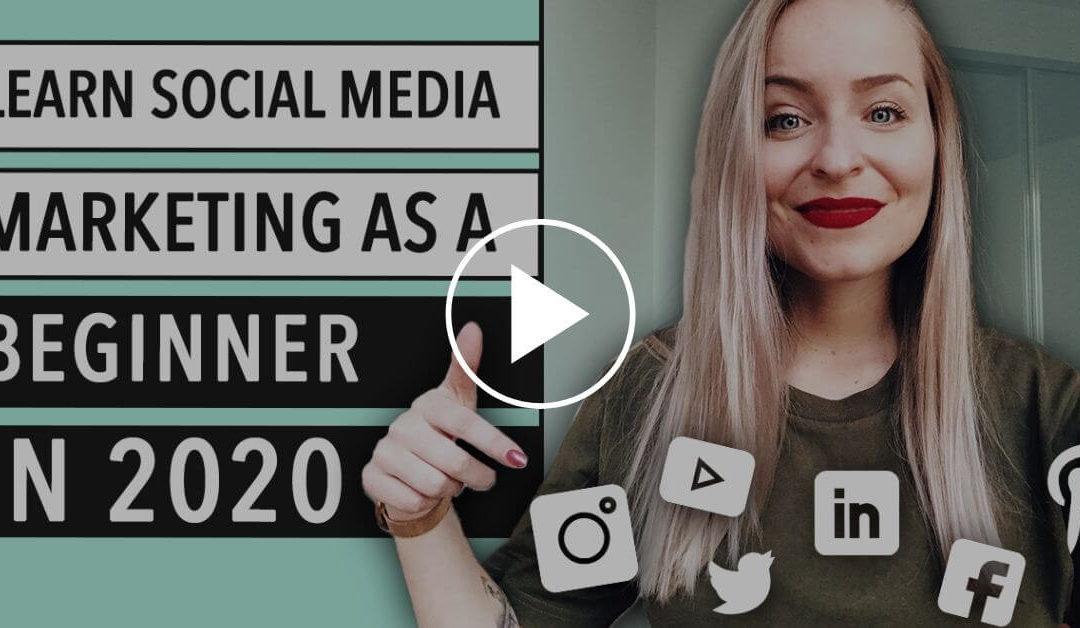 Learn Social Media Marketing as a Beginner [in 2020]